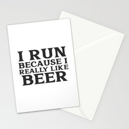 I Run Because I Like Beer Stationery Cards
