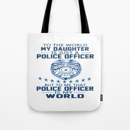 MY DAUGHTER IS MY POLICE OFFICER Tote Bag