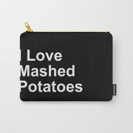 I Love Mashed Potatoes Carry-All Pouch
