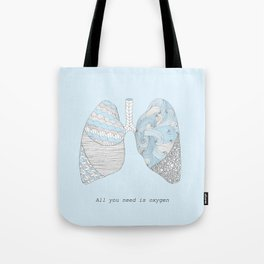 All You Need Is Oxygen Tote Bag