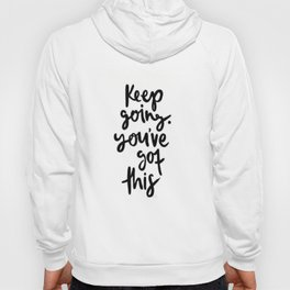 Keep Going Youve Got This Hoody