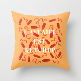 L'AFFAIRE EST KETCHUP Throw Pillow