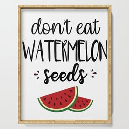 Don't Eat Watermelon Seed Womens Serving Tray