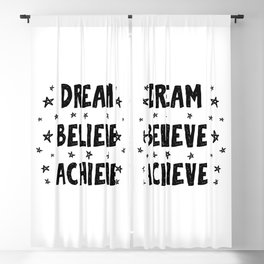 Dream believe achive - lovely positive quotes typography illustration Blackout Curtain