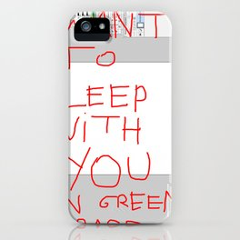 I want to sleep with you on green grass. iPhone Case