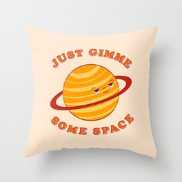 Just Gimme Some Space - Orange Throw Pillow