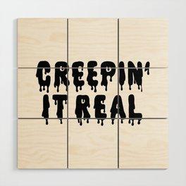 Creepin' It Real Wood Wall Art