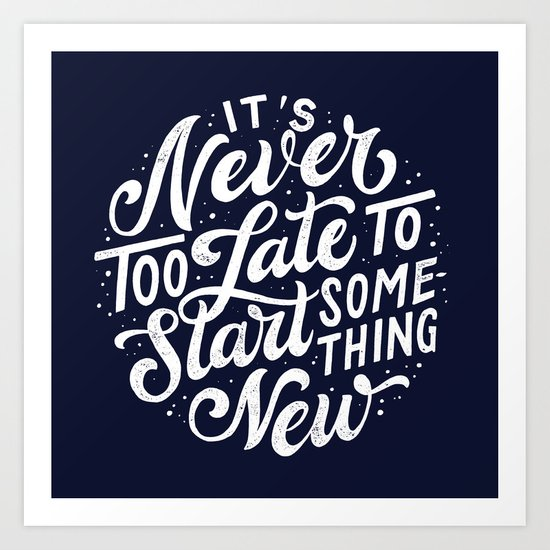 Start Something New Art Print