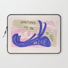 It's OK to feel blue Laptop Sleeve