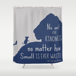 Lion and the Mouse - No Act of Kindness is ever Wasted Shower Curtain