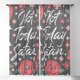 Not Today Satan, Pretty Funny Quote Sheer Curtain