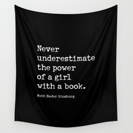 Never Underestimate The Power Of A Girl With A Book Wall Tapestry