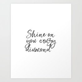 Shine On You Crazy Diamond, Typography Print, Inspirational Quote, Printable Art, Typography Art Art Print