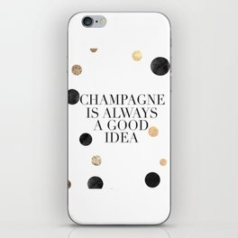 BUT FIRST CHAMPAGNE, Champagne Is Always A Good idea,Drink Sign,Bar Decor,Wedding Quote,Celebrate Li iPhone Skin