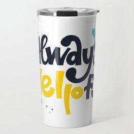 Always helpful. Bright lettering. Travel Mug