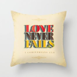 Love Never Fails! Throw Pillow
