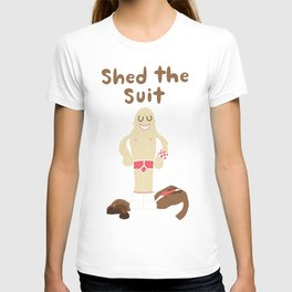 Shed The Suit! T-shirt