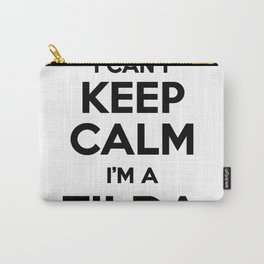 I cant keep calm I am a TILDA Carry-All Pouch