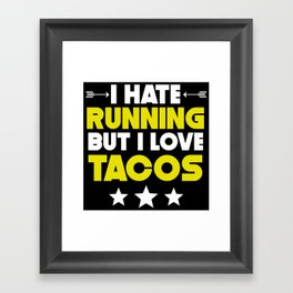 I Hate Running But I Love Tacos Framed Art Print