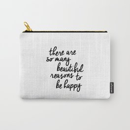 There Are So Many Beautiful Reasons to Be Happy typography poster design home decor bedroom wall art Carry-All Pouch