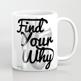 Find Your Why - Black Text Coffee Mug