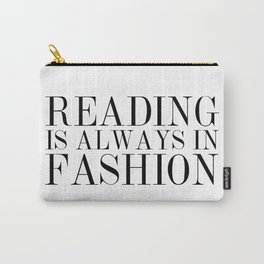 Reading is Always in Fashion Carry-All Pouch