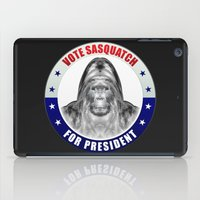 sasquatch iPad Cases featuring Sasquatch For President by politics