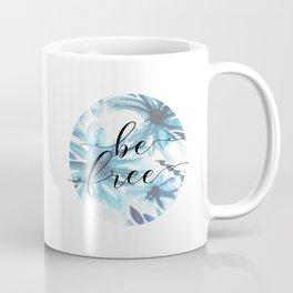 Be Free Coffee Mug