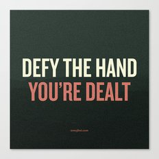 Defy the Hand You're Dealt Canvas Print