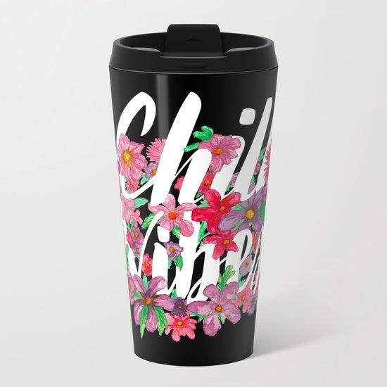 Chill Vibes - Floral Black Metal Travel Mug