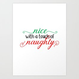 Nice with a touch of Naughty - Christmas Print Art Print