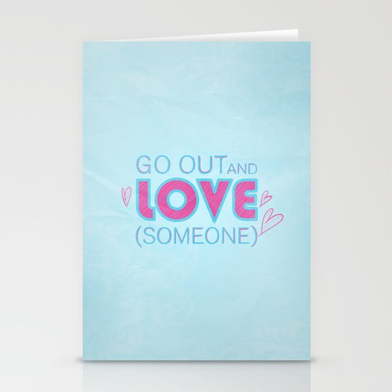 Go Out And Love Someone Stationery Cards