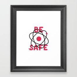 Be Safe Atomic Symbol Framed Art Print