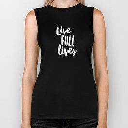 Live Full Lives Biker Tank