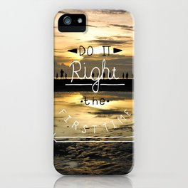 Do it Right iPhone Case
