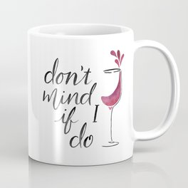 Don't Mind if I Do - Black lettering Coffee Mug