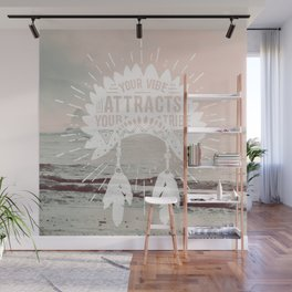 Your Vibe Attracts Your Tribe - Pacific Ocean Wall Mural