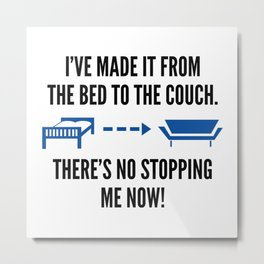 There's No Stopping Me Now Metal Print