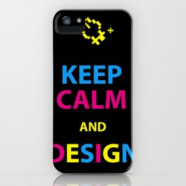 Keep Calm and Design iPhone Case