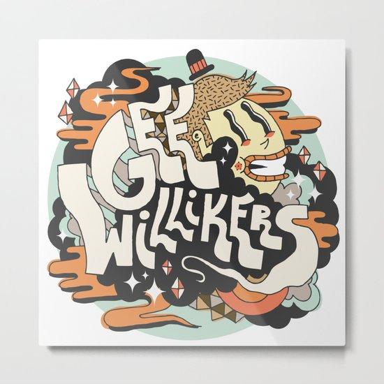 Gee Willikers! Metal Print