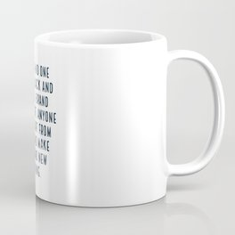 Though no one can go back and make a brand new start, anyone can start from now and make a brand new Coffee Mug