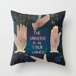 The Universe is in Your Hands Throw Pillow