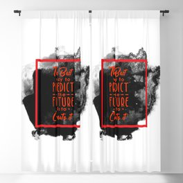 The best way to predict the future, a Abraham Lincoln quote Blackout Curtain