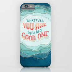 Whatever You Are, Try to be a Good One // Blue Organic Waves iPhone 6s Slim Case
