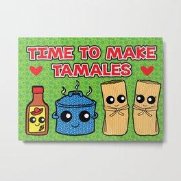 Time To Make Tamales Metal Print