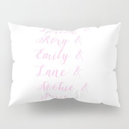 Pink Gilmore girls character list Pillow Sham