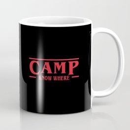 Strange Camp Know Where Coffee Mug