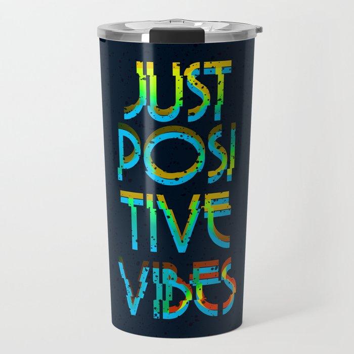Just Positive Vibes Travel Mug