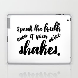 Speak the Truth even if Your Voice Shakes Laptop & iPad Skin