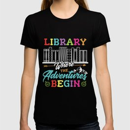 Library where the adventures begin library Librarian T-shirt